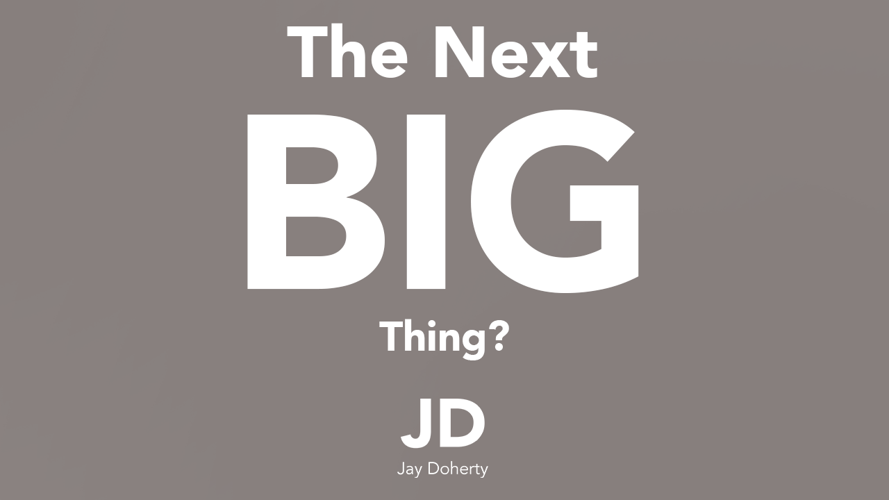 56 – The next big thing?