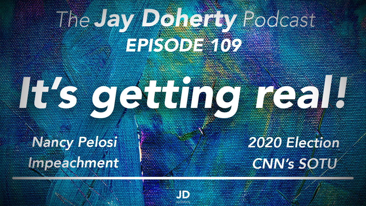 Ep. 109 – It is getting real! | Impeachment, 2020, CNN