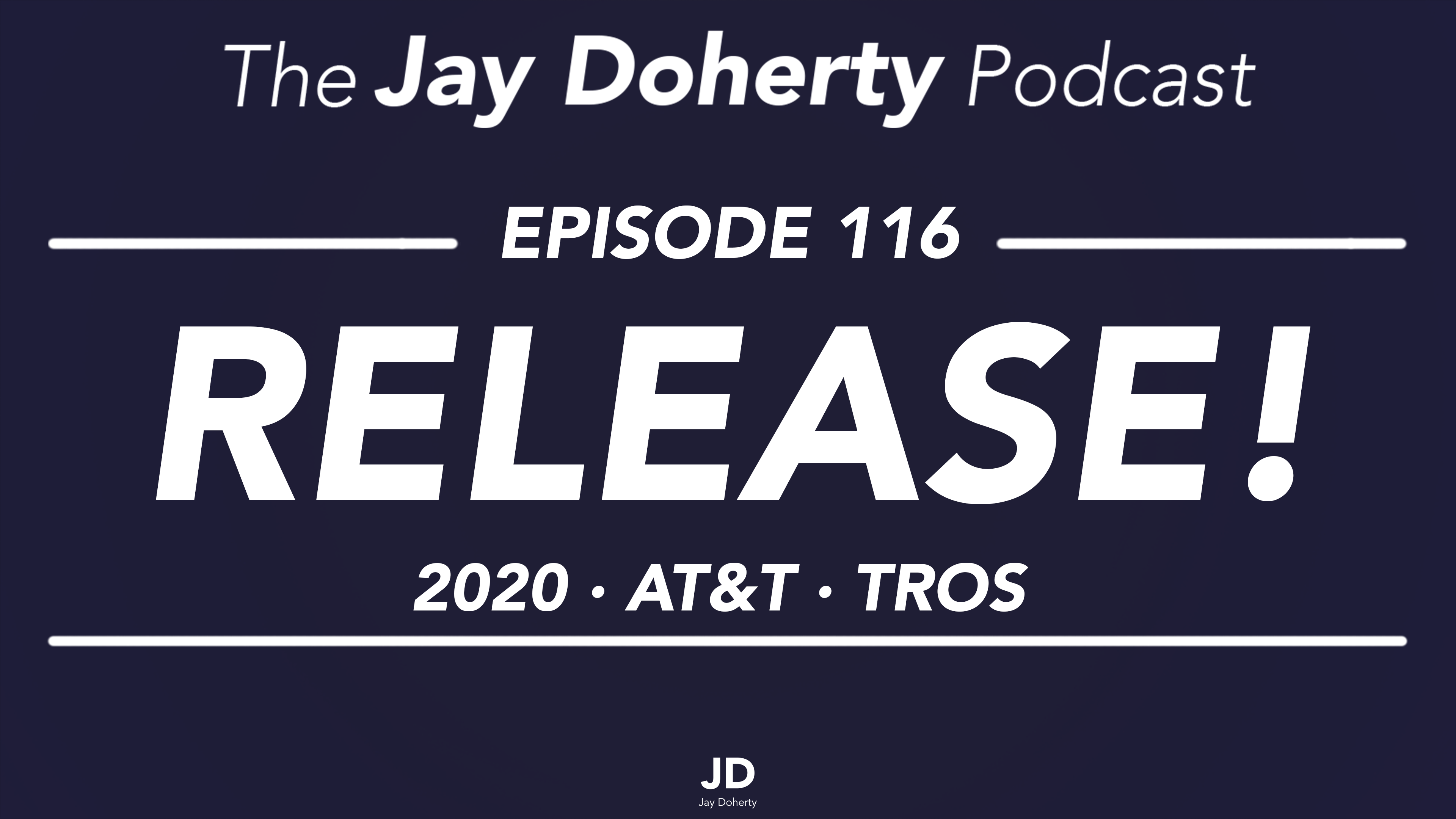 116 – RELEASE! | 2020, AT&T, and TROS