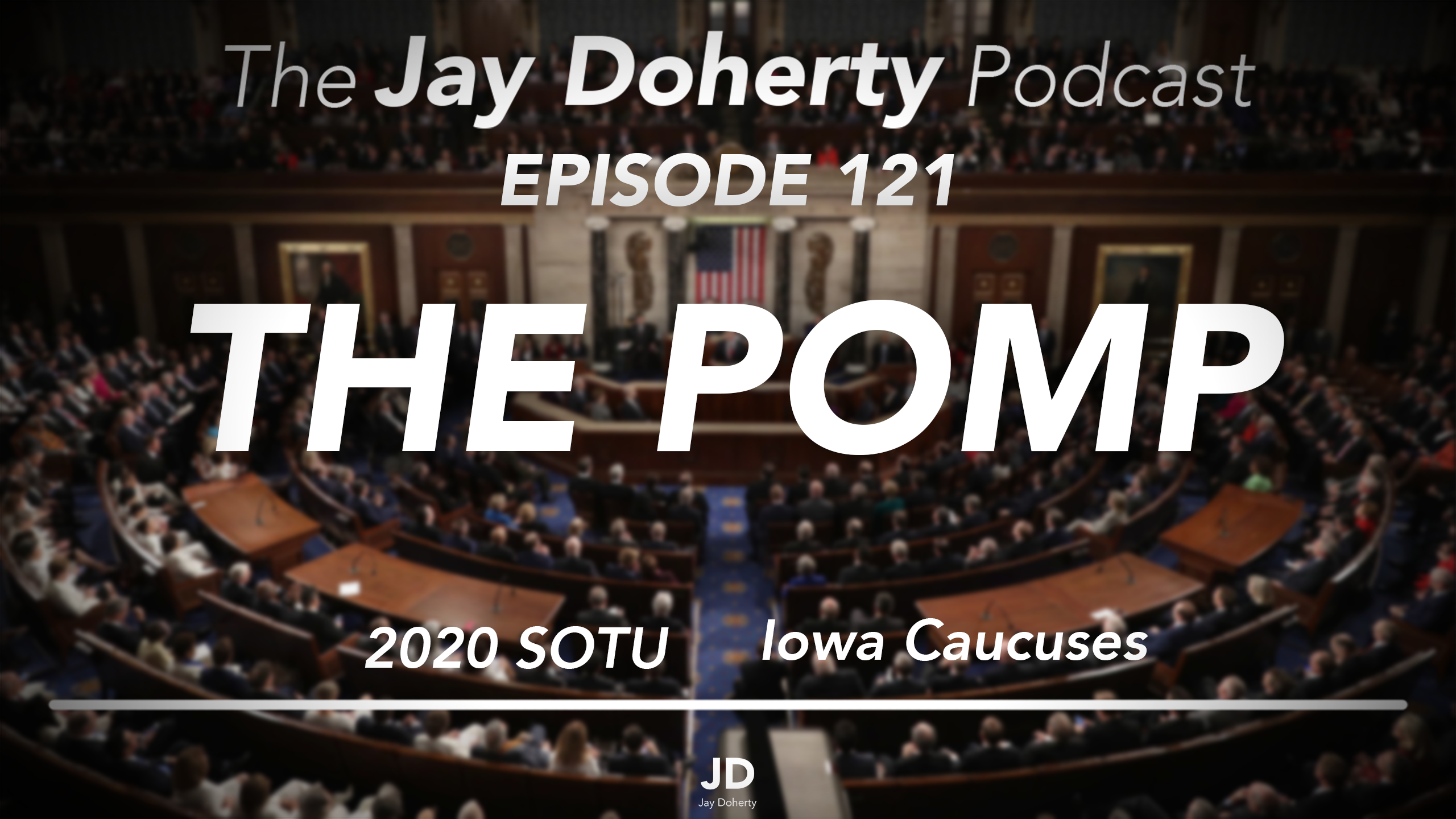 Ep. 121 – The Pomp | SOTU and Iowa Caucus Snafu