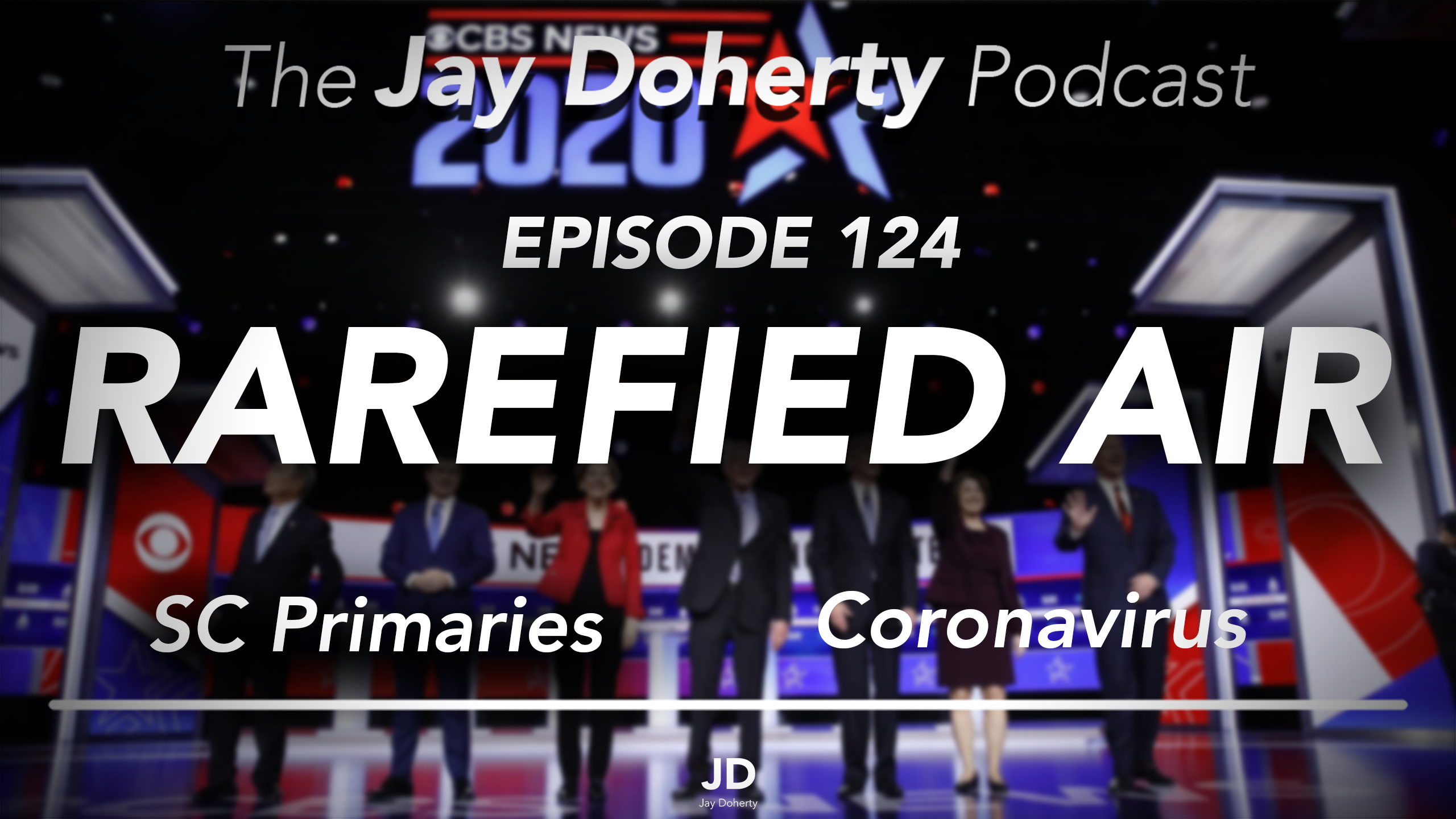 Ep. 124 – Rarefied Air | South Carolina Primary and Coronavirus Politics
