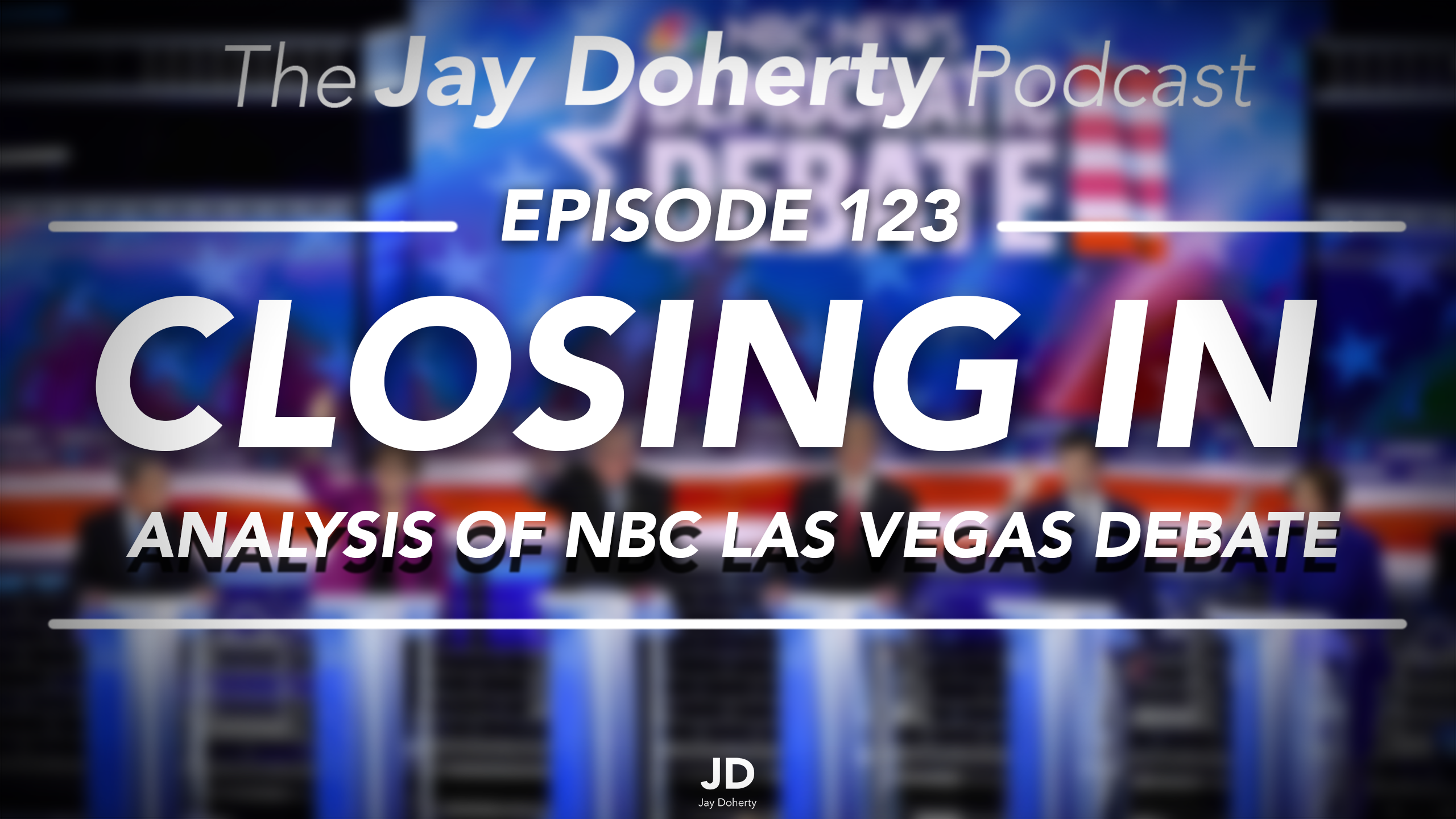 Ep. 123 – CLOSING IN | Analysis of The Nevada Debate