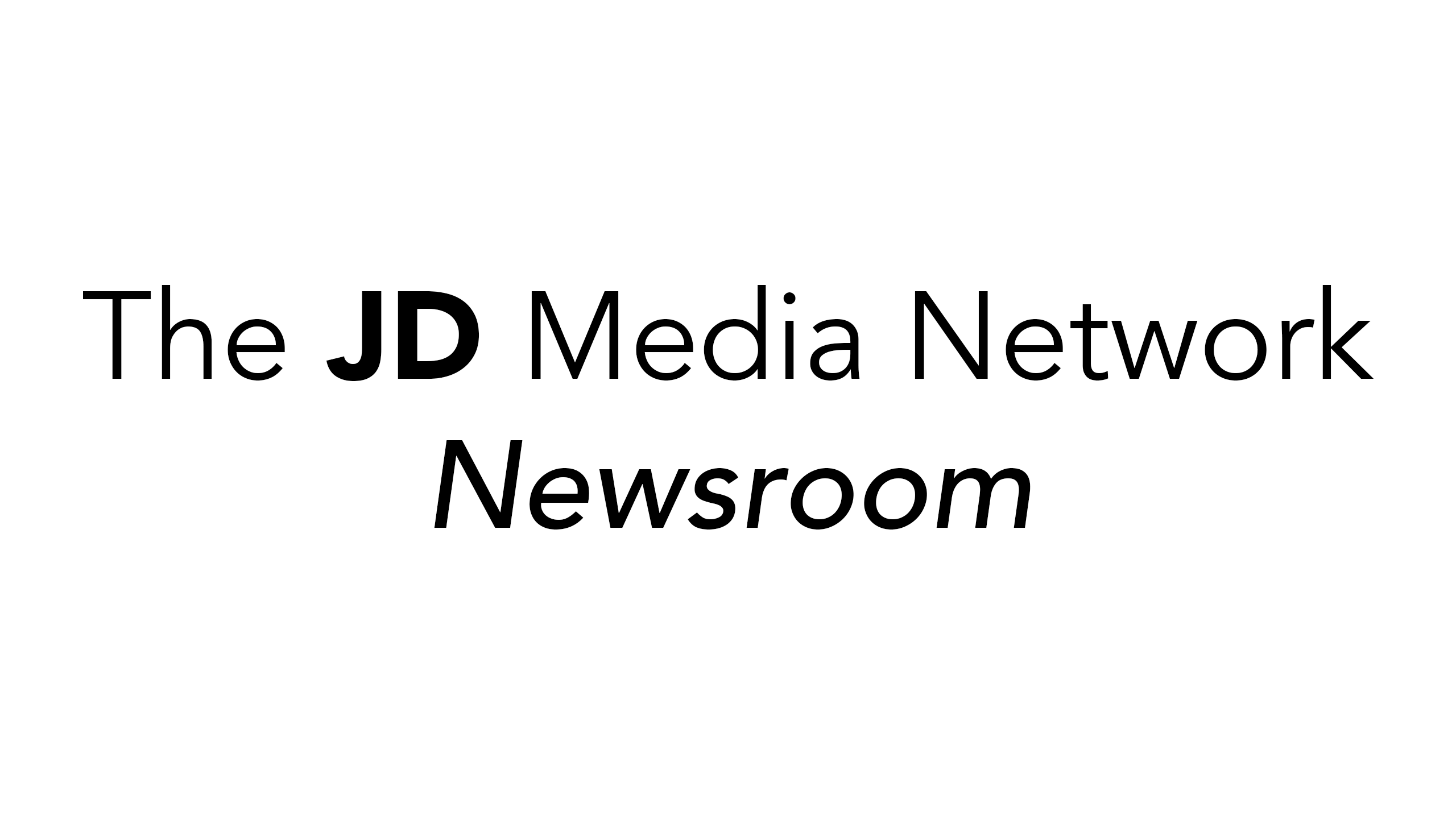 Welcome to The JD Media Network Newsroom!