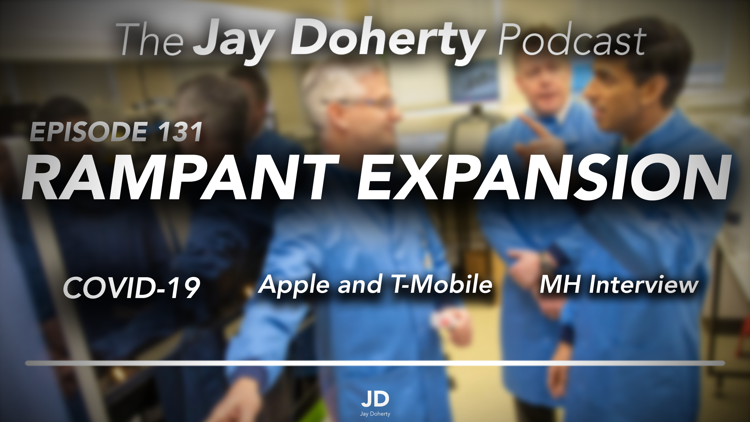 Ep. 131 – Rampant Expansion | COVID-19, Apple & T-Mobile, and an Interview with Michael Heidemann