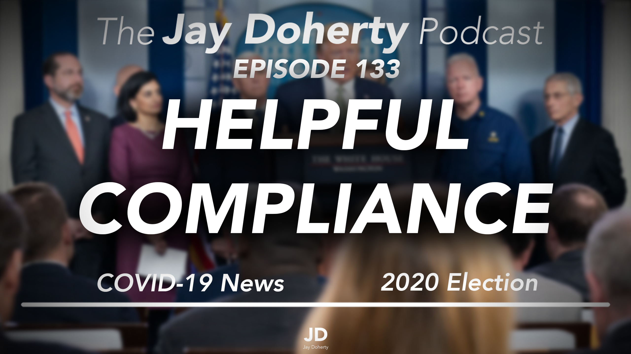 Ep. 133 – Helpful Complaince | COVID-19, 2020 Election, and Joe Biden Has A Clear Path to Nomination