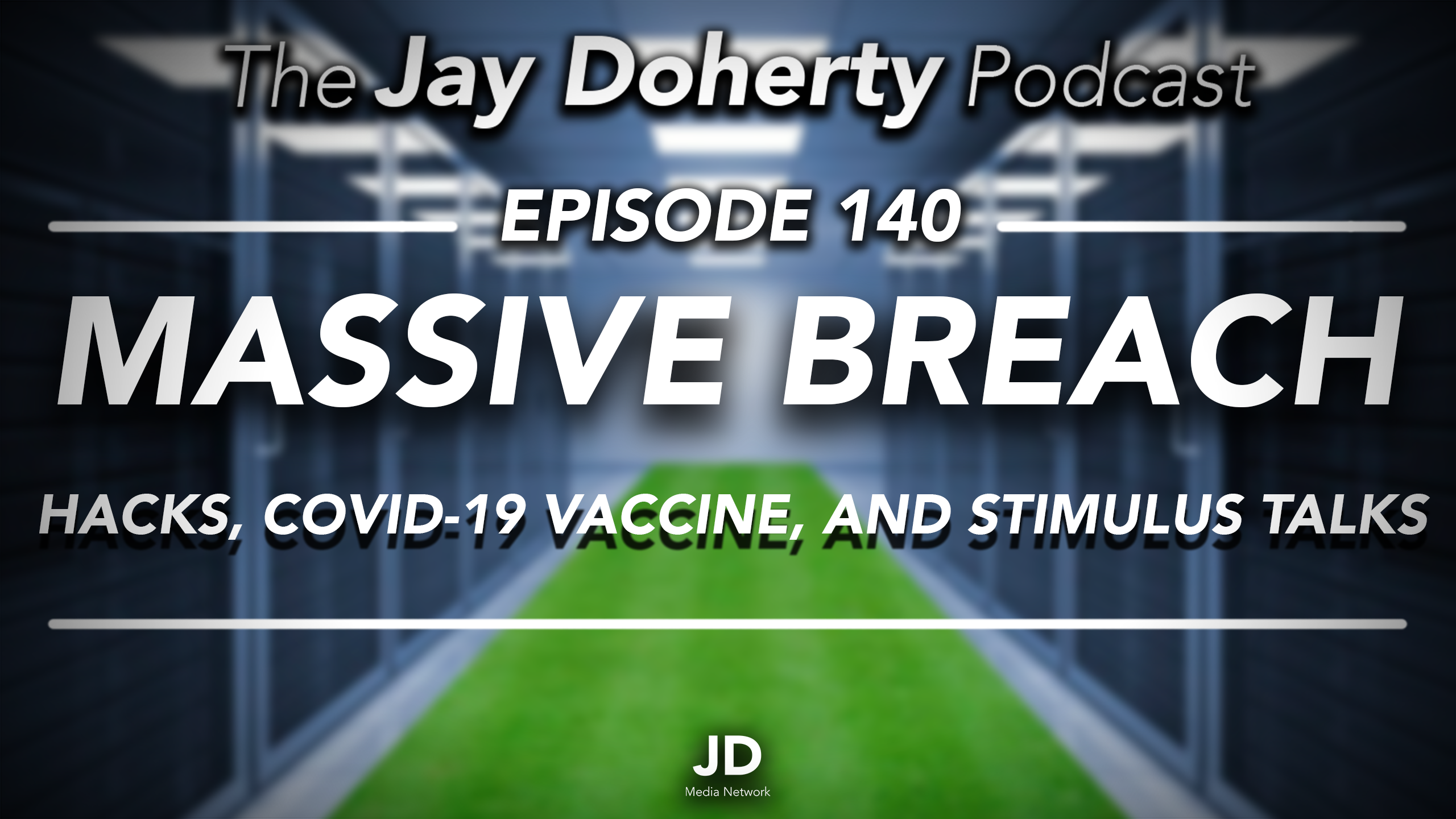 Ep. 140 – A Massive Breach | U.S. Government Hacked, COVID-19 Vaccine, and Stimulus Relief