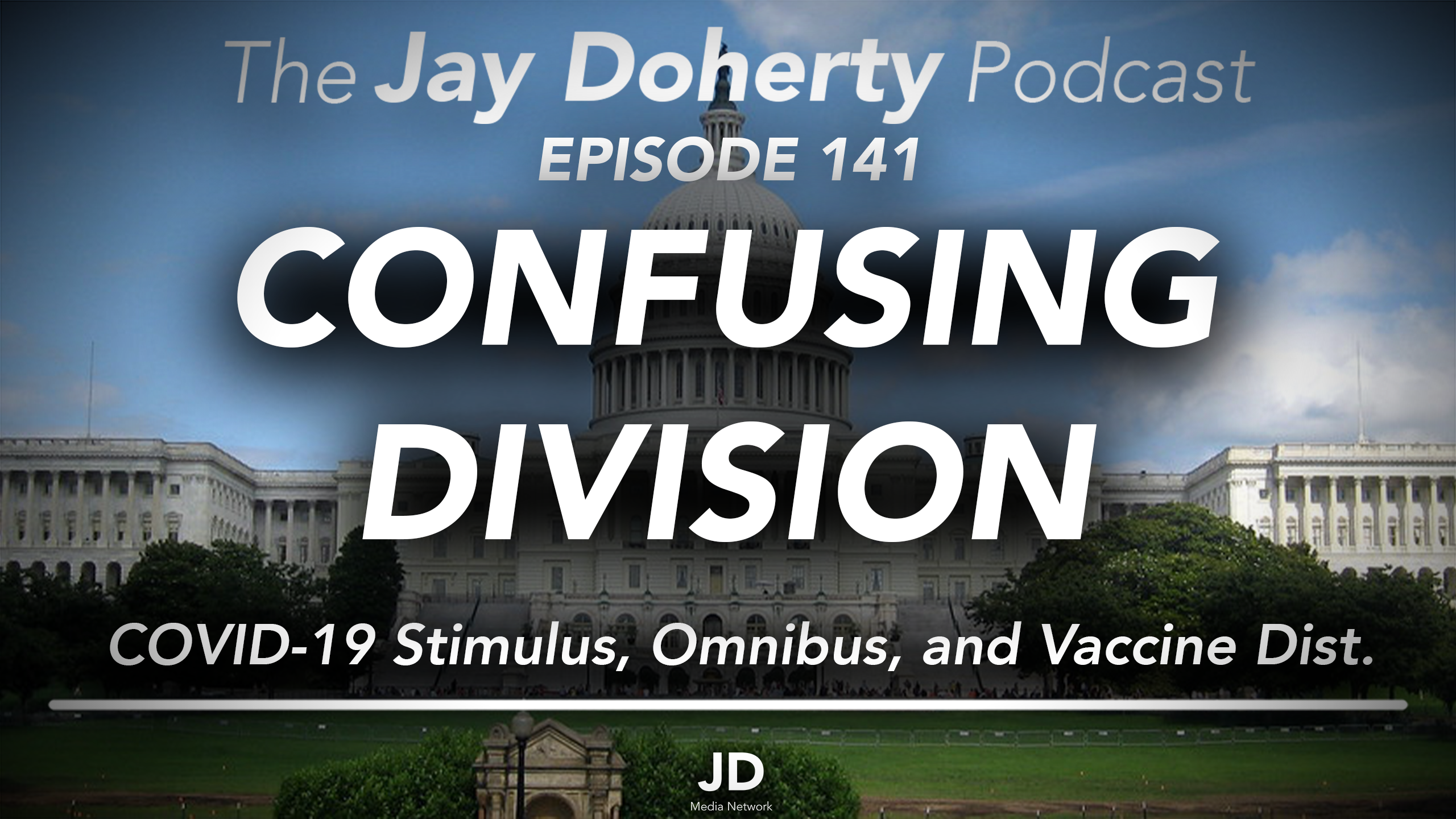 Ep. 141 – Confusing Division | COVID-19 Stimulus & Omnibus Bill and Vaccine Distribution Differences